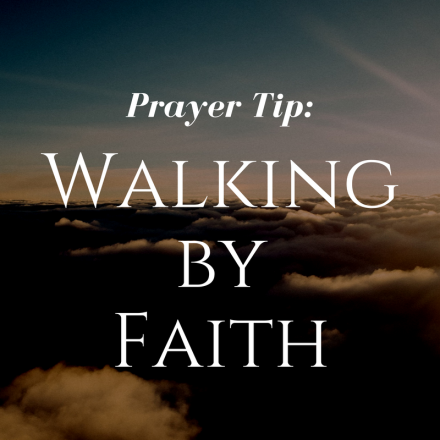 Prayer tip walking by faith grace bible church killeen tx